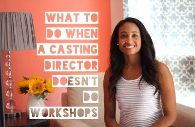 What To Do When A Casting Director Doesn't Do Workshops   Workshop Guru