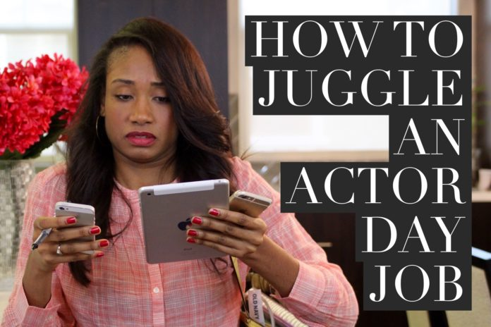How To Juggle A Day Job With Your Acting Career
