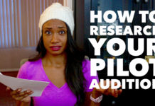 How To Research Your Pilot Audition | #PilotSeasonSeries Vol. 2 | Workshop Guru