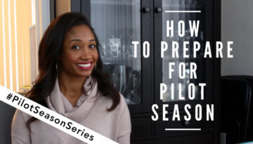 How To Prepare For Pilot Season | #PilotSeasonSeries Vol. 1 | Workshop Guru