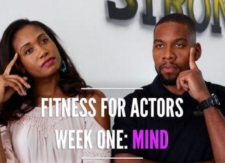 Time To Get Fit! Week One: Mind | #FitnessForActors Series Vol. 1 | Workshop Guru