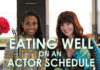 Eating Well on a Hectic Actor Schedule | #HealthyActorSeries Vol. 1 | Workshop Guru