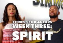 Time To Get Fit! Week Three: Spirit | #FitnessForActors Series Vol. 3 | Workshop Guru