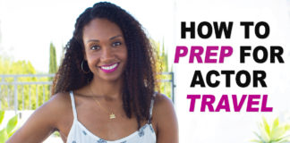 How To Prep For Acting Travel | Acting Resource Guru