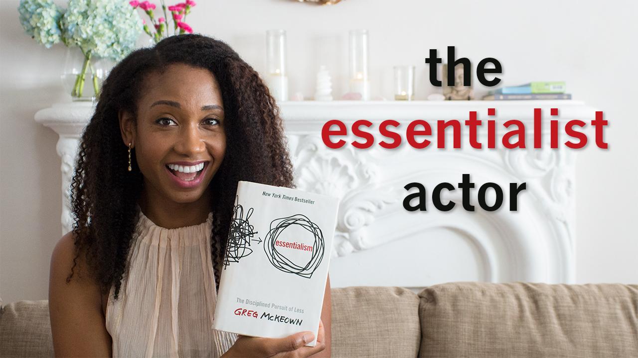 The Essentialist Actor   Acting Resource Guru