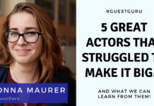 5 Great Actors Who Struggled To Make It Big And What We Can Learn From Them | Acting Resource Guru | Donna Maurer