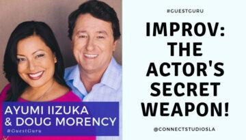 Improv: The Actor's Secret Weapon!   Acting Resource Guru
