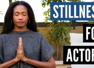 The Importance of Stillness For Actors   Acting Resource Guru