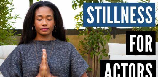 The Importance of Stillness For Actors | Acting Resource Guru