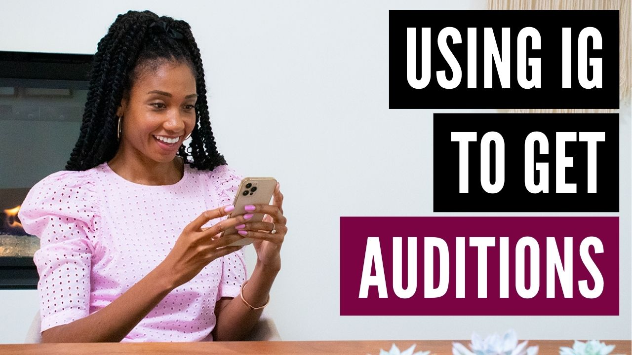 How To Use Instagram To Get Auditions
