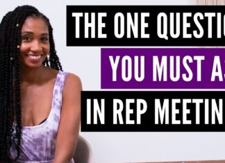 The One Question You MUST Ask In Your Next Rep Meeting!