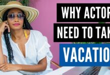 Why Actors Need To Go On Vacation | Acting Resource Guru
